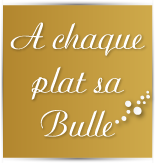 A chaque Plat sa Bulle